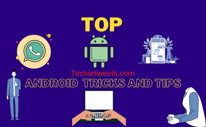 Top Tricks and Tips in Android Mobile